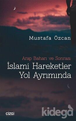 İslami Hareketler Yol Ayrımında