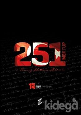 251 Mektup - 15 Temmuz Şehitlerine Mektuplar