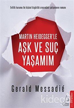 Martin Heidegger'le Aşk ve Suç Yaşamım