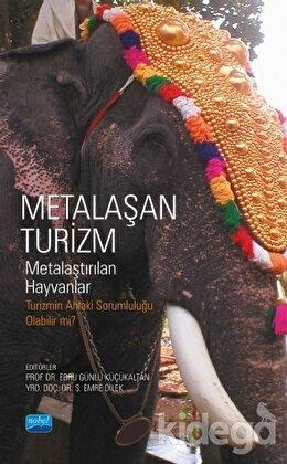 Metalaşan Turizm - Metalaştırılan Hayvanlar