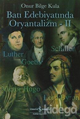 Batı Edebiyatında Oryantalizm - 2, Onur Bilge Kula