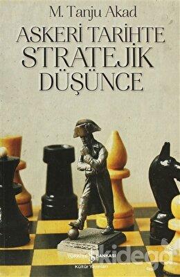 Askeri Tarihte Stratejik Düşünce, Tanju Akad