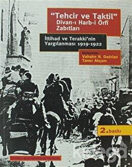 Tehcir ve Taktil Divan-ı Harb-i Örfi Zabıtları, Derleme