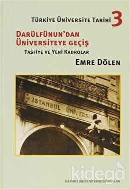 Türkiye Üniversite Tarihi 3 - Darülfünun'dan Üniversiteye Geçiş, Emre Dölen