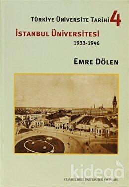 Türkiye Üniversite Tarihi 4 - İstanbul Üniversitesi 1933-1946, Emre Dölen