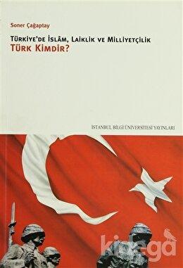 Türkiye'de İslam, Laiklik ve Milliyetçilik, Soner Çağaptay