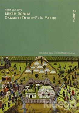 Erken Dönem Osmanlı Devleti'nin Yapısı, Heath W. Lowry