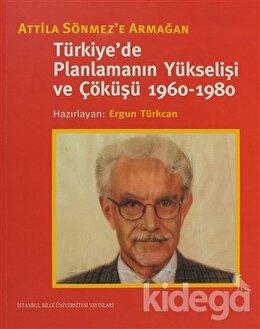 Türkiye'de Planlamanın Yükselişi ve Çöküşü 1960-1980, Kolektif