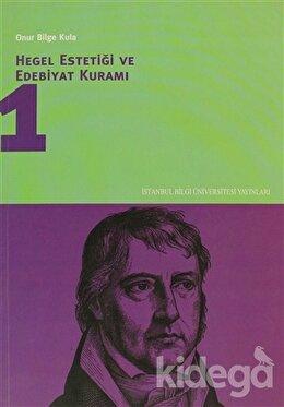 Hegel Estetiği ve Edebiyat Kuramı 1, Onur Bilge Kula