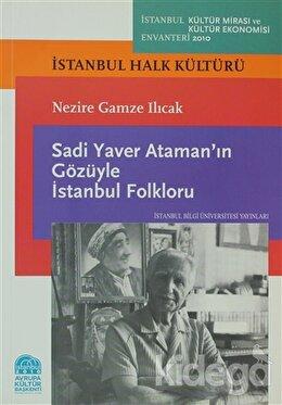 Sadi Yaver Ataman'ın Gözüyle İstanbul Folkloru, Nazire Gamze Ilıcak