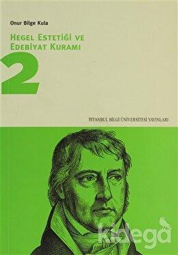 Hegel Estetiği ve Edebiyat Kuramı 2, Onur Bilge Kula