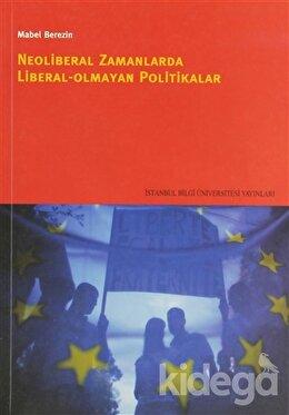 Neoliberal Zamanlarda Liberal Olmayan Politikalar, Mabel Berezin