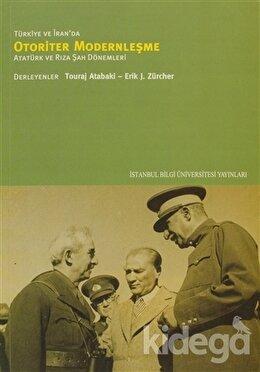 Türkiye ve İran'da Otoriter Modernleşme, Erik J. Zurcher