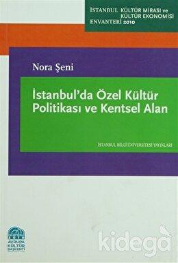 İstanbul'da Özel Kültür Politikası ve Kentsel Alan, Nora Şeni