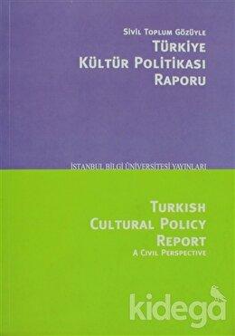 Sivil Toplum Gözüyle Türkiye Kültür Politikası Raporu/Turkish Cultural Polcy Report A Civil Perspective, Serhan Ada