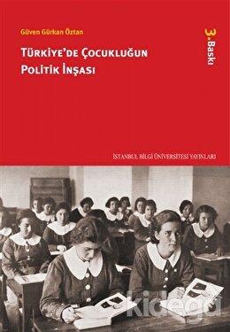 Türkiye'de Çocukluğun Politik İnşası, G. Gürkan Öztan