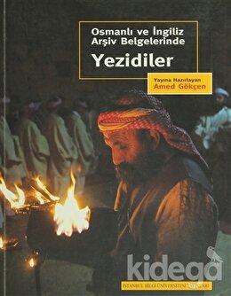 Osmanlı ve İngiliz Arşiv Belgelerinde Yezidiler, Amed Gökçen