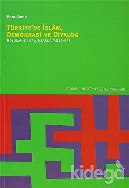 Türkiye'de İslam, Demokrasi ve Diyalog, Bora Kanra