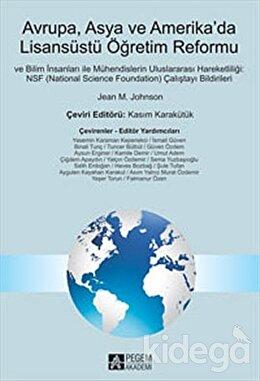 Avrupa, Asya ve Amerika'da Lisansüstü Öğretim Reformu ve İlim İnsanları ile Mühendislerin Uluslararası Hareketliliği : NSF (National Science Foundation) Çalıştayı Bildirileri