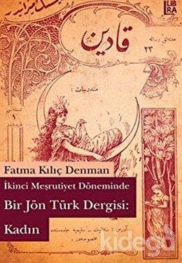 İkinci Meşrutiyet Döneminde Bir Jön Türk Dergisi: Kadın