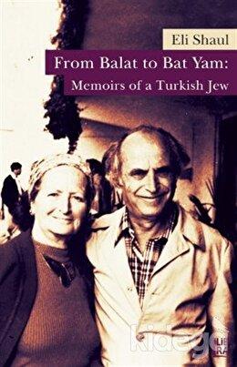From Balat to Bat Yam: Memoirs of a Turkish Jew