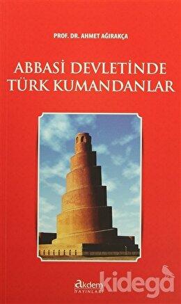 Abbasi Devletinde Türk Kumandanları