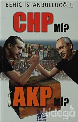 CHP mi? AKP mi?