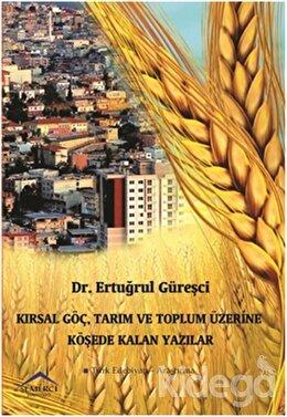 Kırsal Göç, Tarım ve Toplum Üzerine Köşede Kalan Yazılar