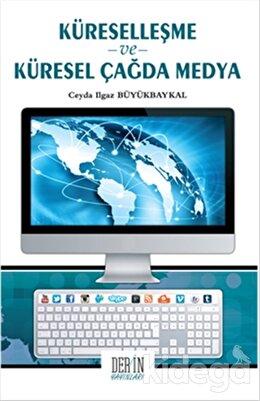 Küreselleşme ve Küresel Çağda Medya