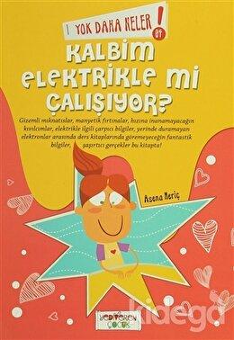 Yok Daha Neler! 4 : Kalbim Elektirikle mi Çalışıyor?