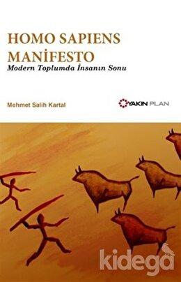 Homo Sapiens Manifesto - Modern Toplumda İnsanın Sonu