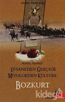 Efsaneden Gerçeğe Mitolojiden Kültüre Bozkurt, Mürsel Hekimov