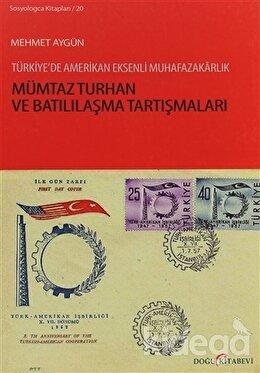 Mümtaz Turhan ve Batılılaşma Tartışmaları, Mehmet Aygün