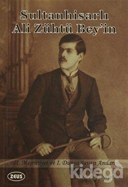 Sultanhisarlı Ali Zühtü Bey'in 2. Meşrutiyet ve 1. Dünya Savaşı Anıları