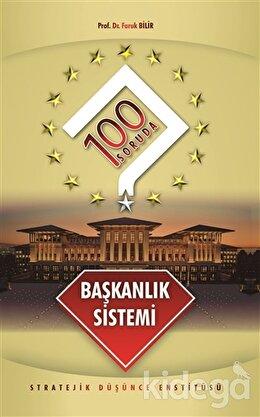 100 Soruda Başkanlık Sistemi