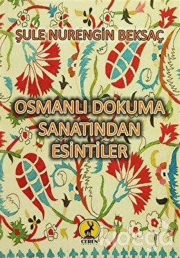 Osmanlı Dokuma Sanatından Esintiler