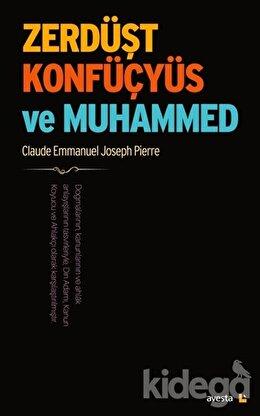 Zerdüşt Konfüçyüs ve Muhammed