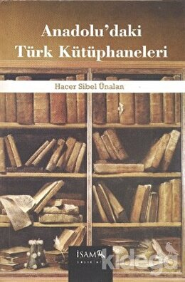 Anadolu'daki Türk Kütüphaneleri, Hacer Sibel Ünalan