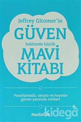 Jeffrey Gitomer'in Güven Hakkında Küçük Mavi Kitabı