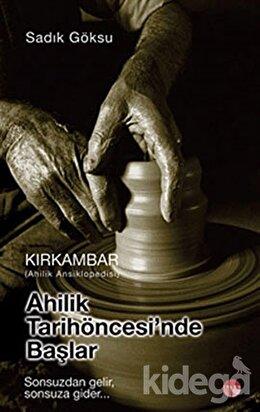 Ahilik Tarih Öncesinde Başlar - Kırkambar Ahilik Ansiklopedisi
