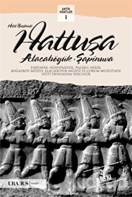 Hitit Başkenti Hattuşa / Alacahöyük-Şapinuva