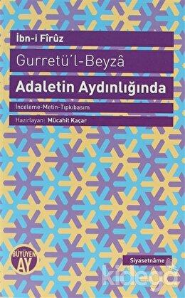 Gurretü'l - Beyza - Adaletin Aydınlığında