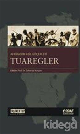 Afrika'nın Asil Göçerleri Tuaregler