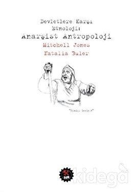 Devletlere Karşı Etnoloji: Anarşist Antropoloj