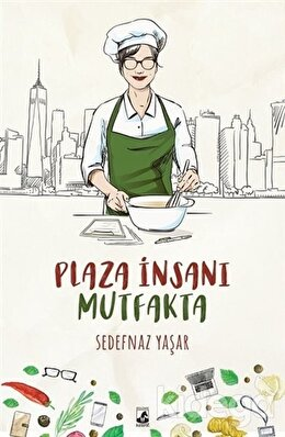 Plaza İnsanı Mutfakta