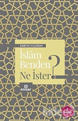 İslam Benden Ne İster?