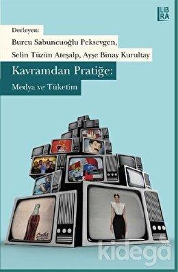 Kavramdan Pratiğe / Medya ve Tüketim