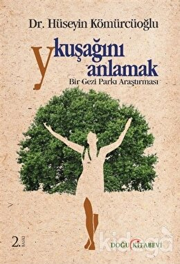 Y Kuşağını Anlamak : Bir Gezi Parkı Araştırması, Hüseyin Kömürcüoğlu