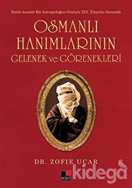 Osmanlı Hanımlarının Gelenek ve Görenekleri