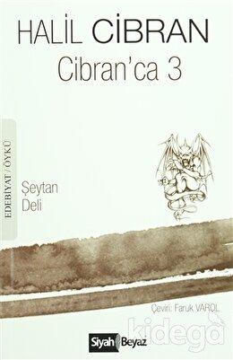 Cibran'ca 3 : Şeytan - Deli